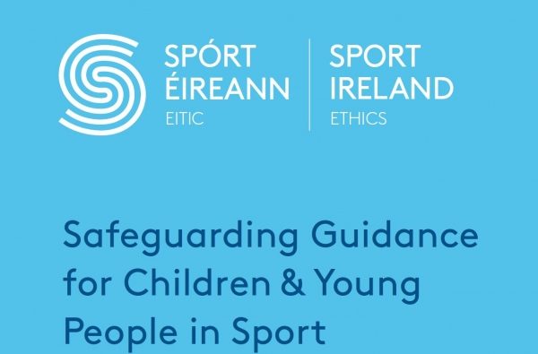 Sport Ireland Publishes New Safeguarding Guidance for Children and Young People in Sport